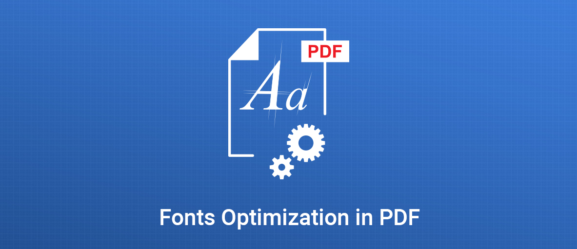 GdPicture.NET - Fonts Optimization in PDF